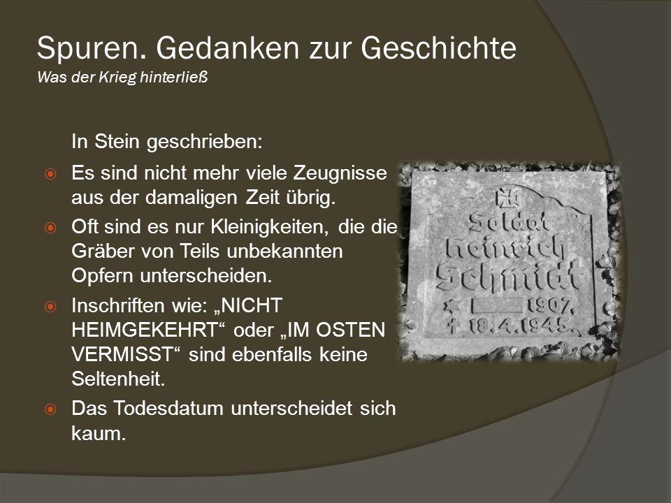 In Stein geschrieben: Es sind nicht mehr viele Zeugnisse aus der damaligen Zeit übrig. Oft sind es nur Kleinigkeiten, die die Gräber von Teils unbekan