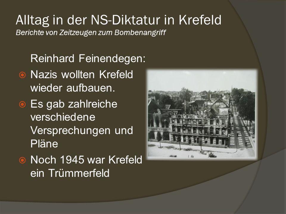 Reinhard Feinendegen: Nazis wollten Krefeld wieder aufbauen. Es gab zahlreiche verschiedene Versprechungen und Pläne Noch 1945 war Krefeld ein Trümmer