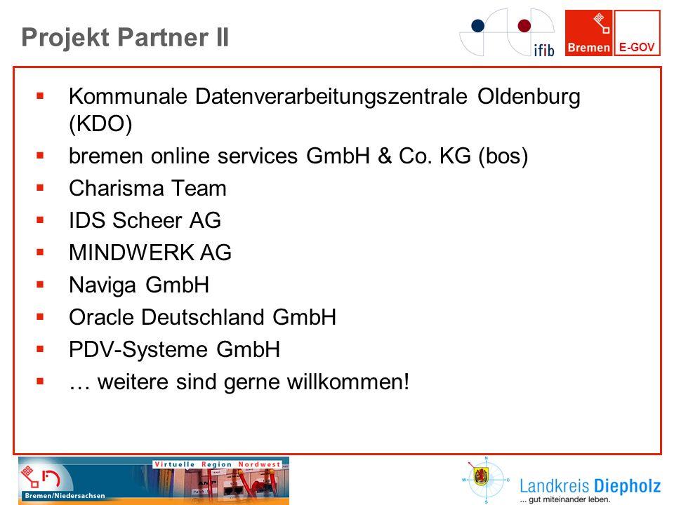 E-GOV Projekt Partner II Kommunale Datenverarbeitungszentrale Oldenburg (KDO) bremen online services GmbH & Co. KG (bos) Charisma Team IDS Scheer AG M