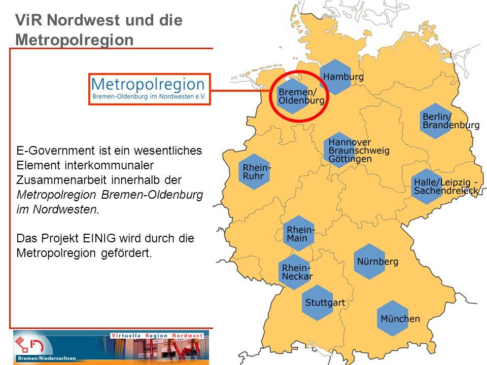E-GOV Virtuelles Fundamt / Fundsachen online suchen Bürgerservices im Auftrag Dienstleistungsbeschreiber in der Virtuellen Region Nordwest Kommunikation im Personenstandswesen (Standes-, Meldeämter) Vergabeplattform für öffentliche Ausschreibungen Stellenbörse KUBIS - eine Online-Plattform zur Unterstützung von Bürgerbeteiligung PendlerPortal In der Umsetzung sind: swim&fun@vir-nordwest- ein Google-Earth-Projekt EINIG – Ein Projekt zur IT-Umsetzung der EU-Dienstleistungsrichtlinie Projekte der ViR-Nordwest