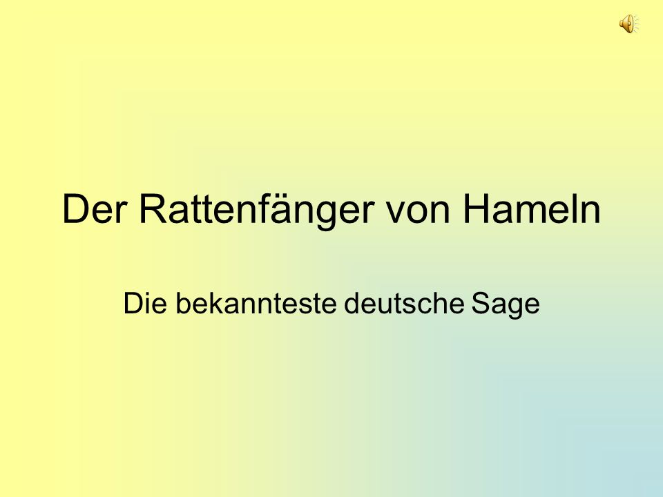 Der Rattenfänger von Hameln Die bekannteste deutsche Sage