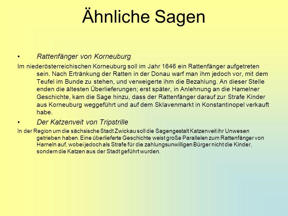 Ähnliche Sagen Rattenfänger von Korneuburg Im niederösterreichischen Korneuburg soll im Jahr 1646 ein Rattenfänger aufgetreten sein. Nach Ertränkung d