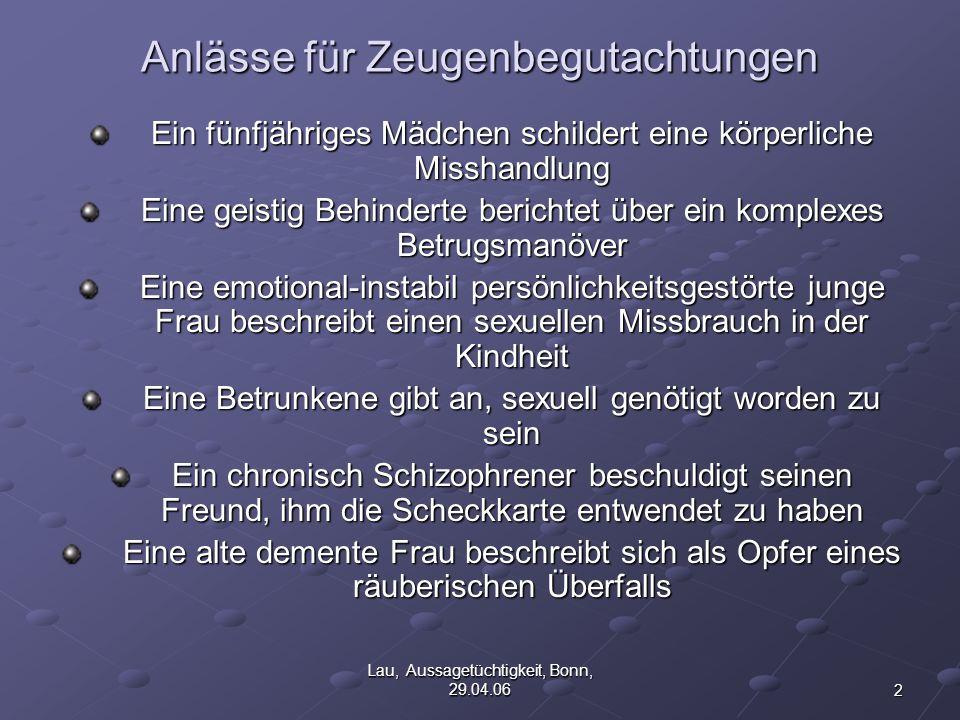 13 Lau, Aussagetüchtigkeit, Bonn, 29.04.06 Aussagetüchtigkeit bei Delir 1.Für Aussagetüchtigkeit wesentliche Psychopathologie: Orientierungsstörungen, Halluzinationen, kognitive Störungen 2.Ausmaß und Art der Symptomatik.