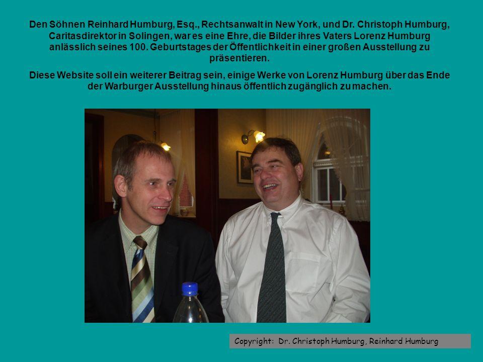 Den Söhnen Reinhard Humburg, Esq., Rechtsanwalt in New York, und Dr. Christoph Humburg, Caritasdirektor in Solingen, war es eine Ehre, die Bilder ihre