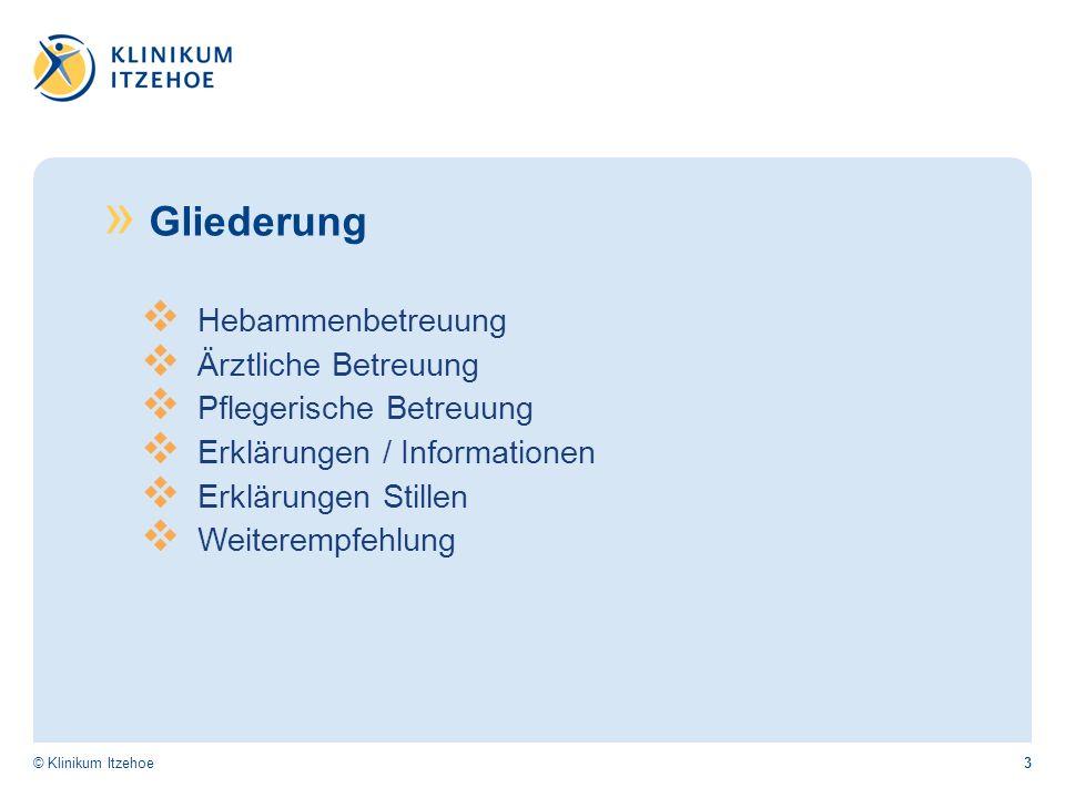3© Klinikum Itzehoe » Gliederung Hebammenbetreuung Ärztliche Betreuung Pflegerische Betreuung Erklärungen / Informationen Erklärungen Stillen Weiterempfehlung