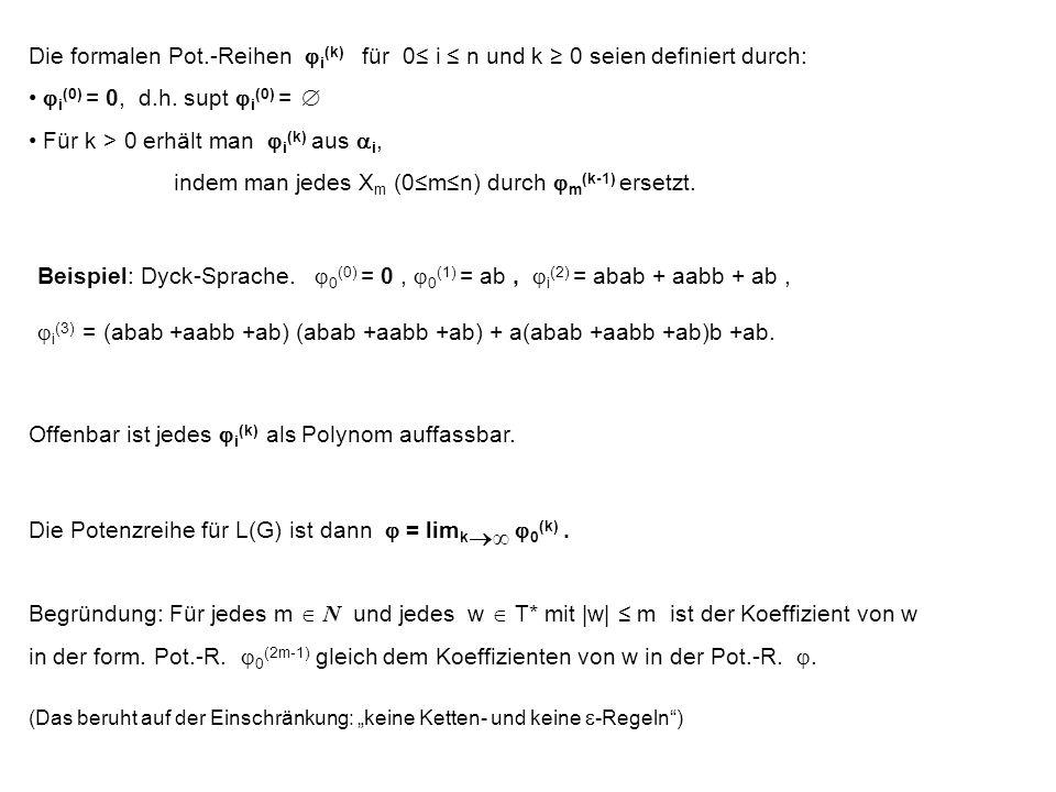 Die formalen Pot.-Reihen i (k) für 0 i n und k 0 seien definiert durch: i (0) = 0, d.h.