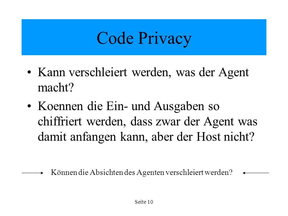 Seite 10 Code Privacy Kann verschleiert werden, was der Agent macht.