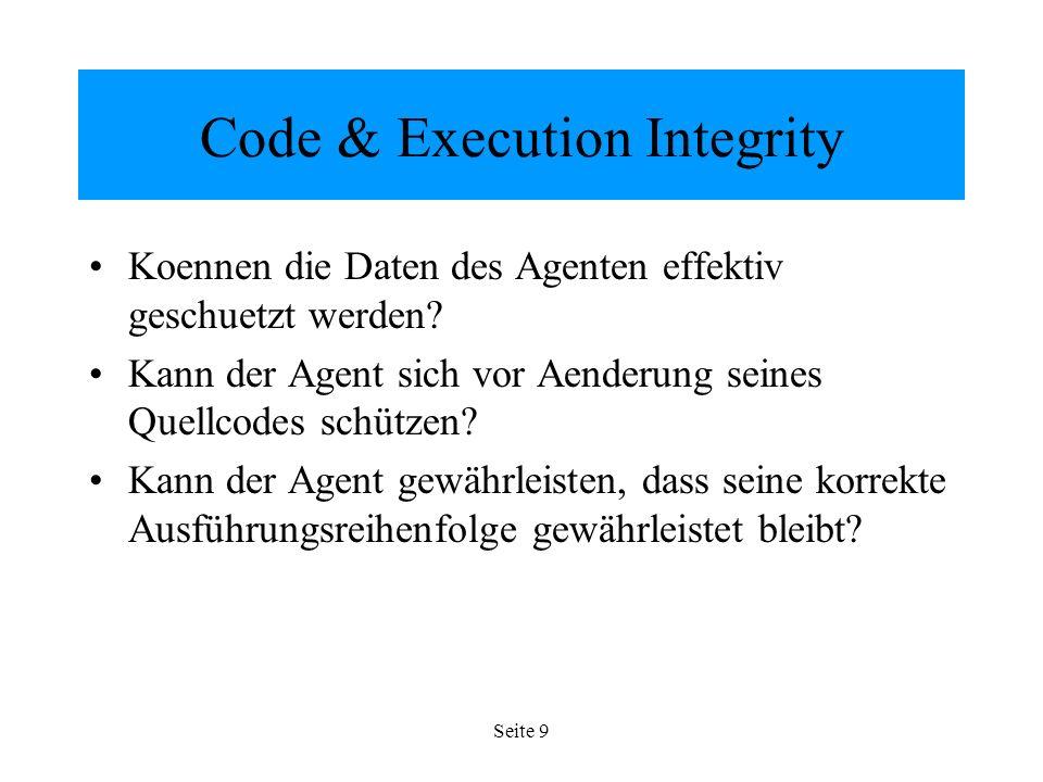 Seite 9 Code & Execution Integrity Koennen die Daten des Agenten effektiv geschuetzt werden.