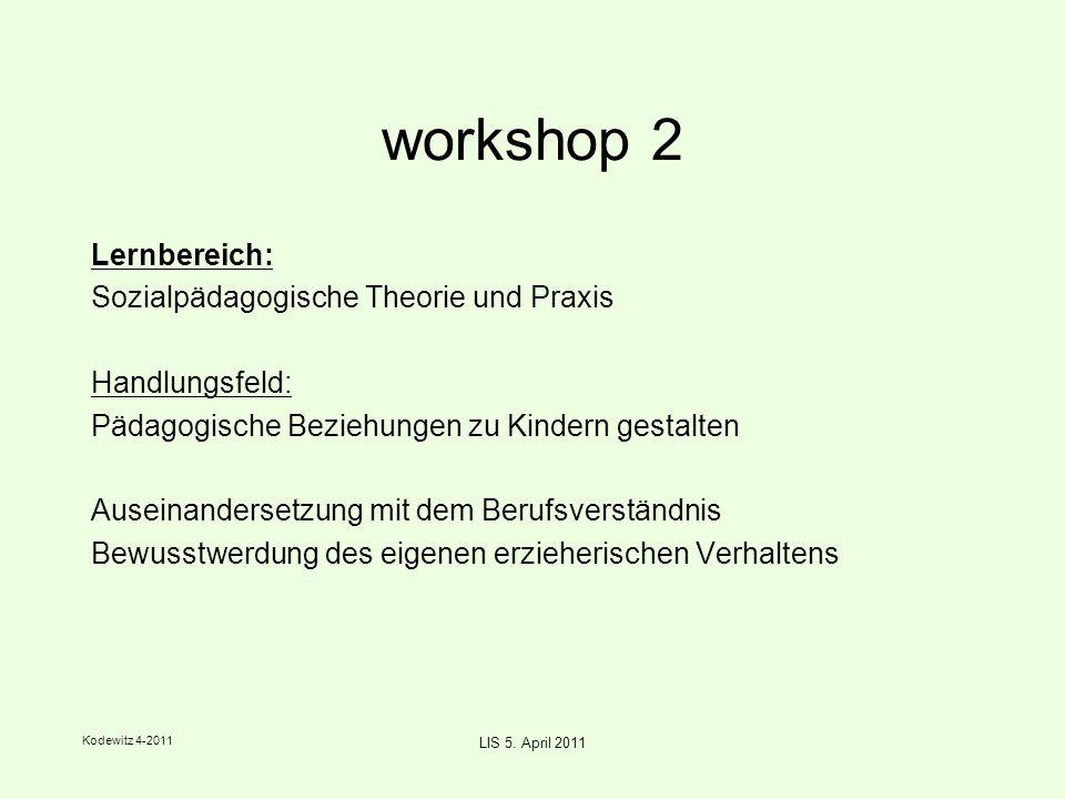 Kodewitz 4-2011 LIS 5. April 2011 workshop 2