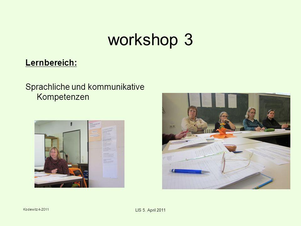 Kodewitz 4-2011 LIS 5. April 2011 workshop 3 Lernbereich: Sprachliche und kommunikative Kompetenzen