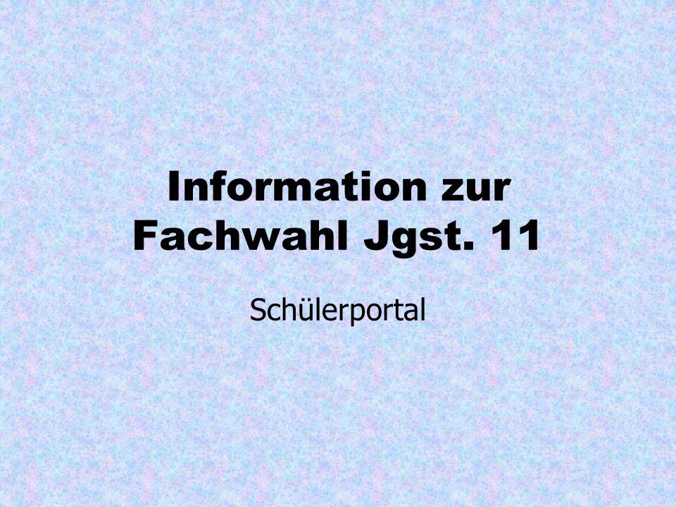 Information zur Fachwahl Jgst. 11 Schülerportal