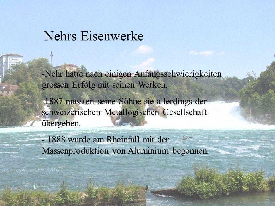Das Ende der Aluminiumproduktion am Rheinfall -Aluminiumproduktion ist ein schmuziges Geschäft und am Rheinfall begann es mehr und mehr zu stinken.Das hatte schlechte Auswirkungen auf den Tourismus.
