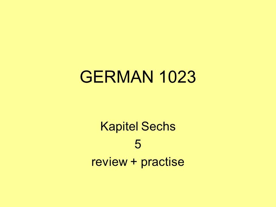 GERMAN 1023 Kapitel Sechs 5 review + practise