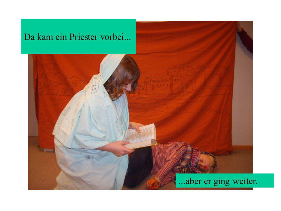 ...aber er ging weiter. Da kam ein Priester vorbei...