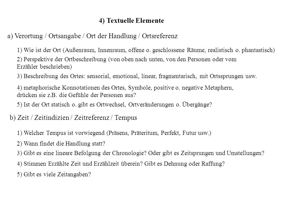 4) Textuelle Elemente a) Verortung / Ortsangabe / Ort der Handlung / Ortsreferenz 1) Wie ist der Ort (Außenraum, Innenraum, offene o. geschlossene Räu
