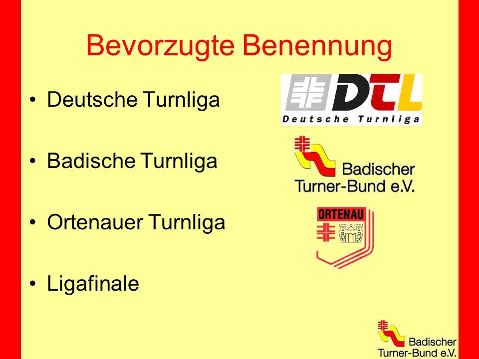 Bevorzugte Benennung Deutsche Turnliga Badische Turnliga Ortenauer Turnliga Ligafinale