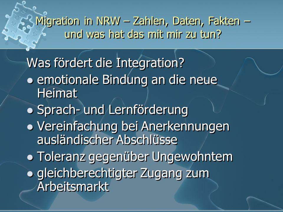Migration in NRW – Zahlen, Daten, Fakten – und was hat das mit mir zu tun? Was fördert die Integration? emotionale Bindung an die neue Heimat Sprach-