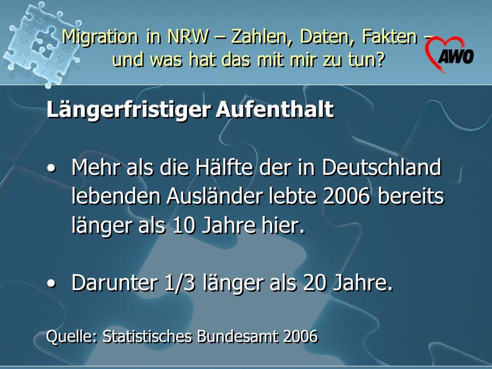 Migration in NRW – Zahlen, Daten, Fakten – und was hat das mit mir zu tun? Längerfristiger Aufenthalt Mehr als die Hälfte der in Deutschland lebenden