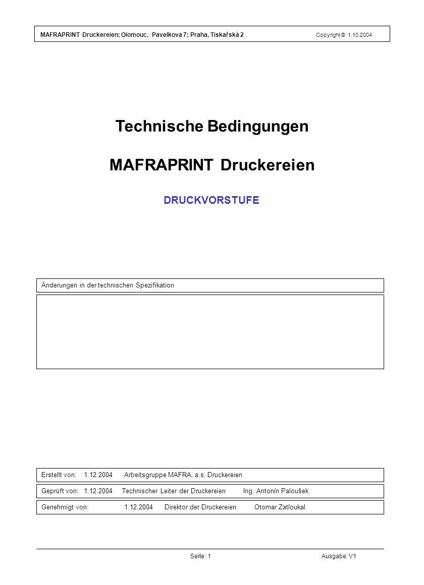 Seite: 1Ausgabe: V1 Änderungen in der technischen Spezifikation Erstellt von: 1.12.2004 Arbeitsgruppe MAFRA, a.s.