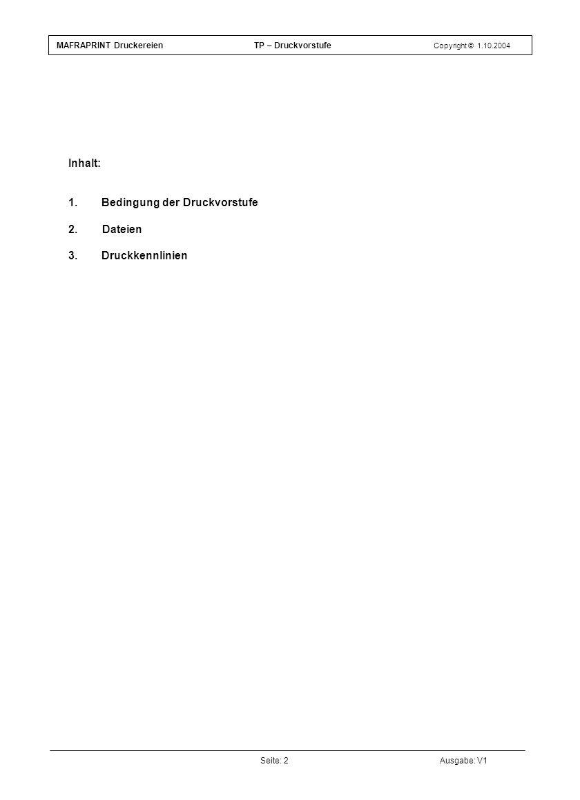 Seite: 2Ausgabe: V1 Inhalt: 1.Bedingung der Druckvorstufe 2.