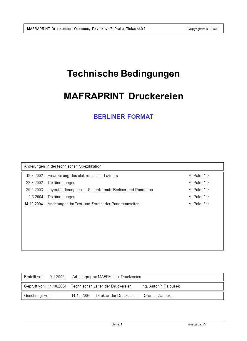 Technische Bedingungen MAFRAPRINT Druckereien BERLINER FORMAT Seite: 1Ausgabe: V7 18.3.2002 Einarbeitung des elektronischen LayoutsA. Paloušek 22.3.20