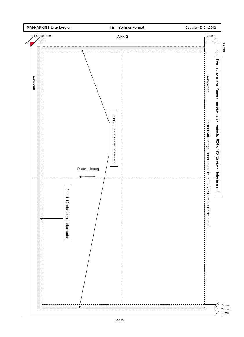MAFRAPRINT Druckereien TB – Berliner Format Copyright © 9.1.2002 Format Satzspiegel Panoramaseite: 600 x 435 (Breite x Höhe in mm ) Abb. 2 Seite: 5 13