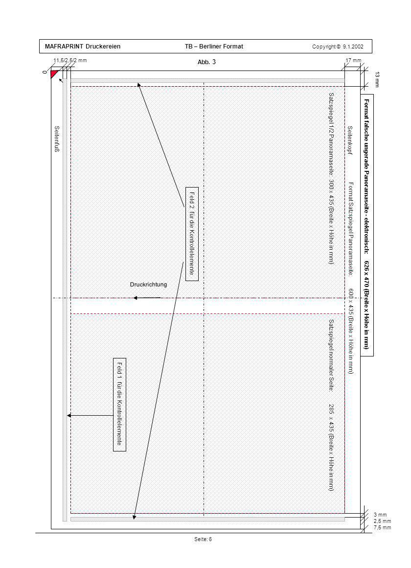 MAFRAPRINT Druckereien TB – Berliner Format Copyright © 9.1.2002 Format Satzspiegel Panoramaseite: 600 x 435 (Breite x Höhe in mm ) Abb. 3 Seite: 6 13