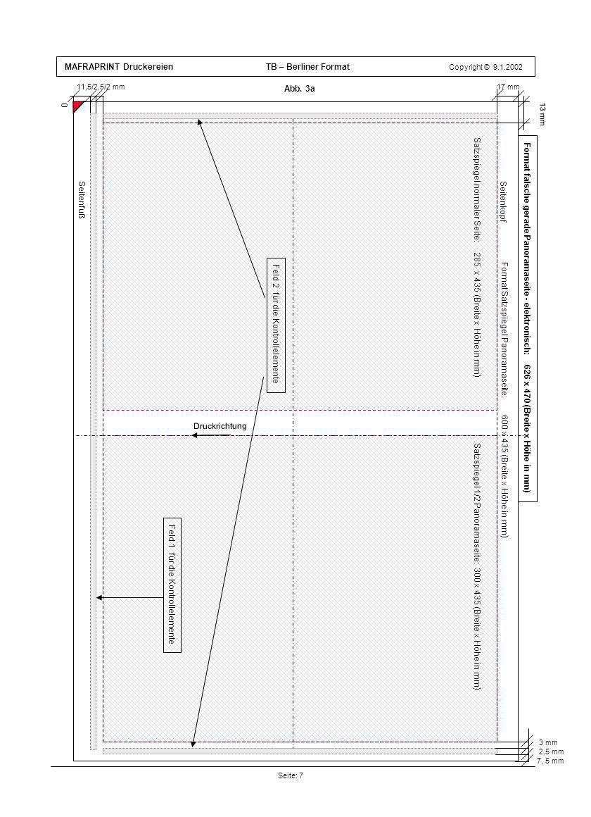 MAFRAPRINT Druckereien TB – Berliner Format Copyright © 9.1.2002 Format Satzspiegel Panoramaseite: 600 x 435 (Breite x Höhe in mm ) Abb. 3a Seite: 7 1