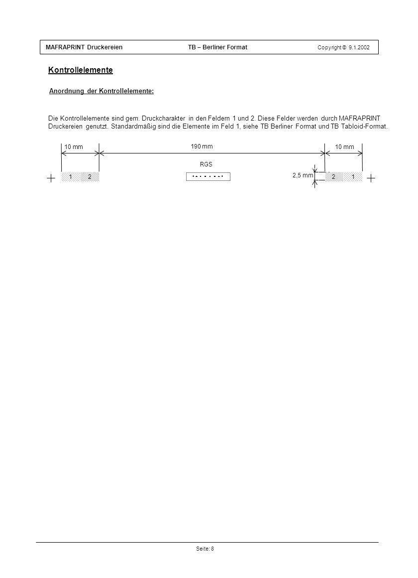 MAFRAPRINT Druckereien TB – Berliner Format Copyright © 9.1.2002 Seite: 8 Kontrollelemente 10 mm Anordnung der Kontrollelemente: 10 mm 190 mm 2,5 mm 1