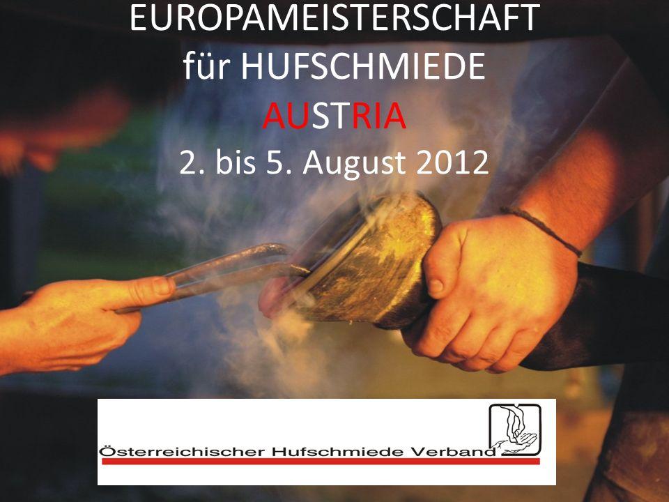 EUROPAMEISTERSCHAFT für HUFSCHMIEDE AUSTRIA 2. bis 5. August 2012