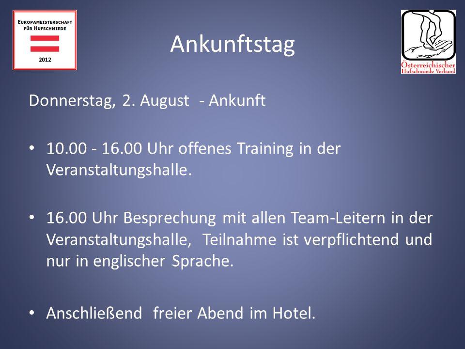 Donnerstag, 2.August - Ankunft 10.00 - 16.00 Uhr offenes Training in der Veranstaltungshalle.