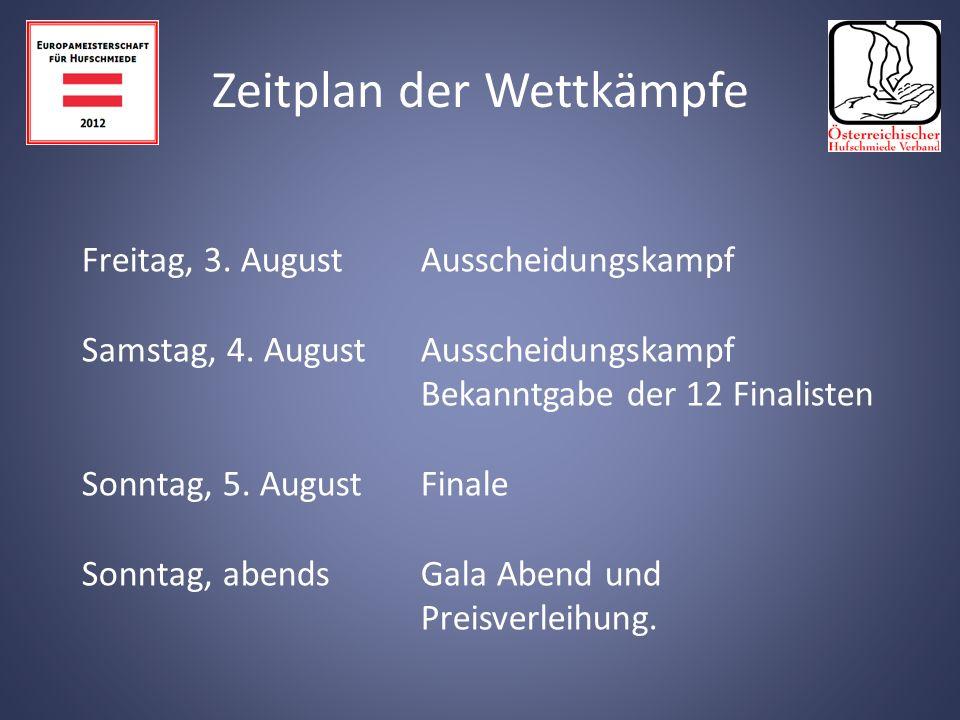 Freitag, 3.August Ausscheidungskampf Samstag, 4.