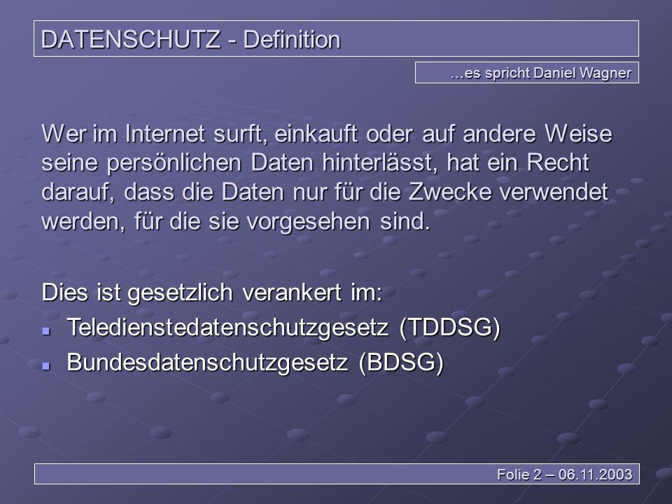 DATENSCHUTZ – e-Commerce …es spricht Jan Meister Folie 43 – 06.11.2003 Daten werden als Gewinnquelle genutzt Der Kunde kann sich dagegen allerdings wehren.