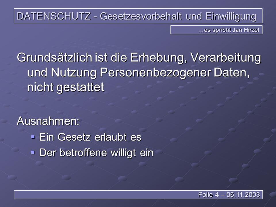 DATENSCHUTZ – deutsches oder EU-DSR …es spricht Daniel Wagner Folie 15 – 06.11.2003 Ziel des Territorialprinzips - Die Europäisierung voranzutreiben Dies wird möglich durch die Europäischen Dies wird möglich durch die EuropäischenDatenschutzrichtlinien Schwierigkeiten entstehen bei nicht EU-Ländern
