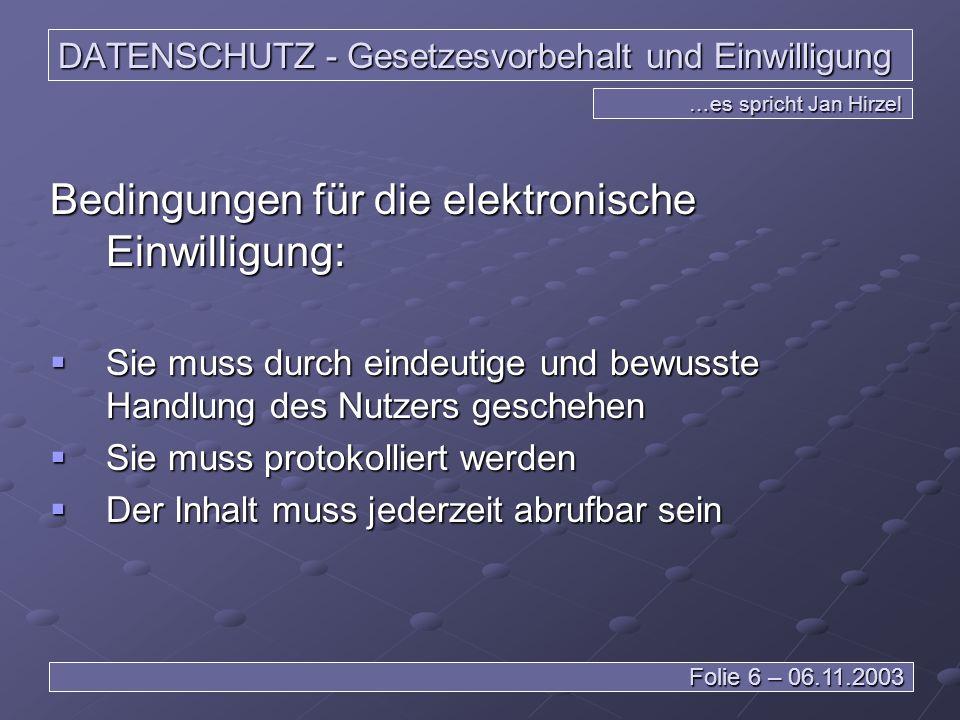 DATENSCHUTZ – Außerhalb der EU …es spricht Leiv Braun Folie 27 – 06.11.2003 Eine verantwortliche Stelle einer nicht deutschen Firma mit Niederlassung in einem nicht EU-Land erhebt Daten in einem nicht EU-Land… Es gilt kein deutsches Recht !
