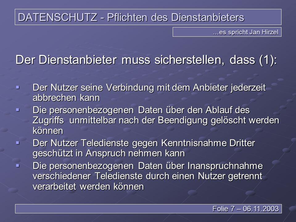 DATENSCHUTZ – Außerhalb der EU …es spricht Leiv Braun Folie 28 – 06.11.2003 Eine verantwortliche Stelle einer deutschen Firma mit Niederlassung in der BRD erhebt Daten in einem nicht EU-Land… Es gilt kein deutsches Recht !