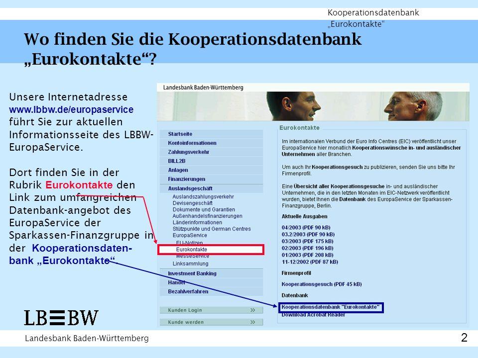 Landesbank Baden-Württemberg Kooperationsdatenbank Eurokontakte Wo finden Sie die Kooperationsdatenbank Eurokontakte.