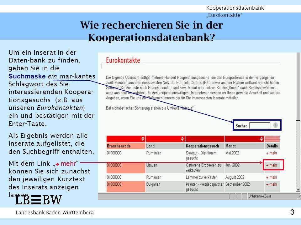 Landesbank Baden-Württemberg Kooperationsdatenbank Eurokontakte Wie recherchieren Sie in der Kooperationsdatenbank.