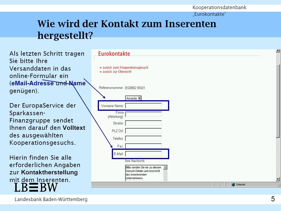 Landesbank Baden-Württemberg Kooperationsdatenbank Eurokontakte Wie wird der Kontakt zum Inserenten hergestellt.
