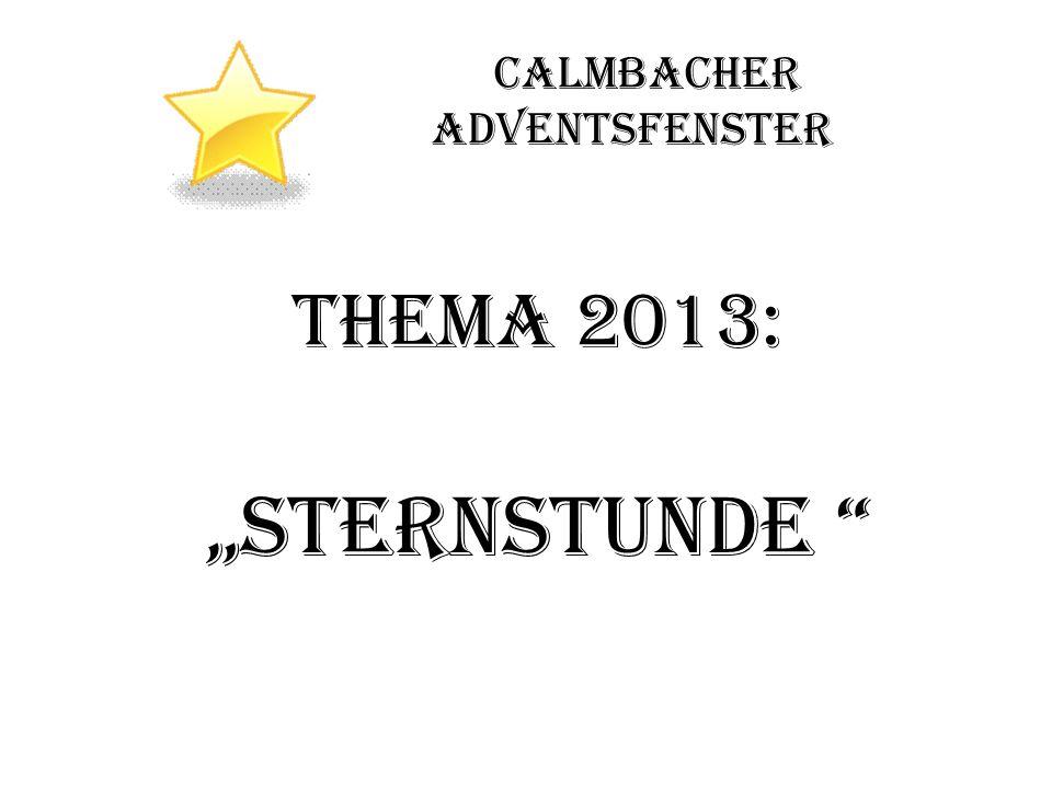Calmbacher Adventsfenster Thema 2013: Sternstunde