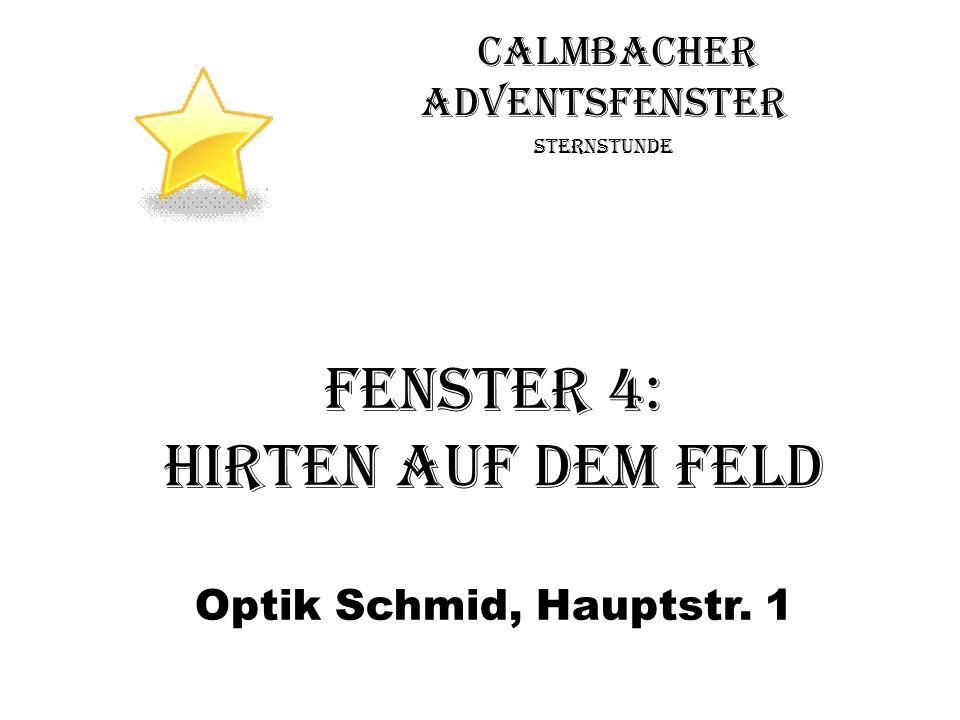 Sternstunde Fenster 4: Hirten auf dem Feld Optik Schmid, Hauptstr. 1
