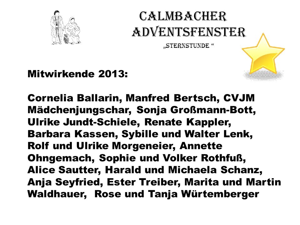 Calmbacher Adventsfenster Sternstunde Mitwirkende 2013: Cornelia Ballarin, Manfred Bertsch, CVJM Mädchenjungschar, Sonja Großmann-Bott, Ulrike Jundt-S