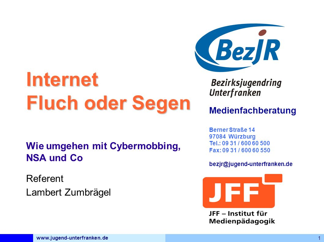 www.jugend-unterfranken.de 1 Medienfachberatung Berner Straße 14 97084 Würzburg Tel.: 09 31 / 600 60 500 Fax: 09 31 / 600 60 550 bezjr@jugend-unterfra