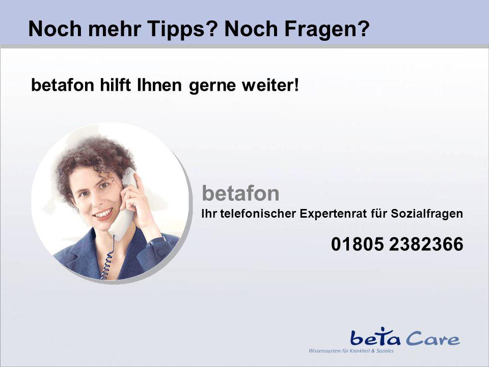 betafon hilft Ihnen gerne weiter.Noch mehr Tipps.