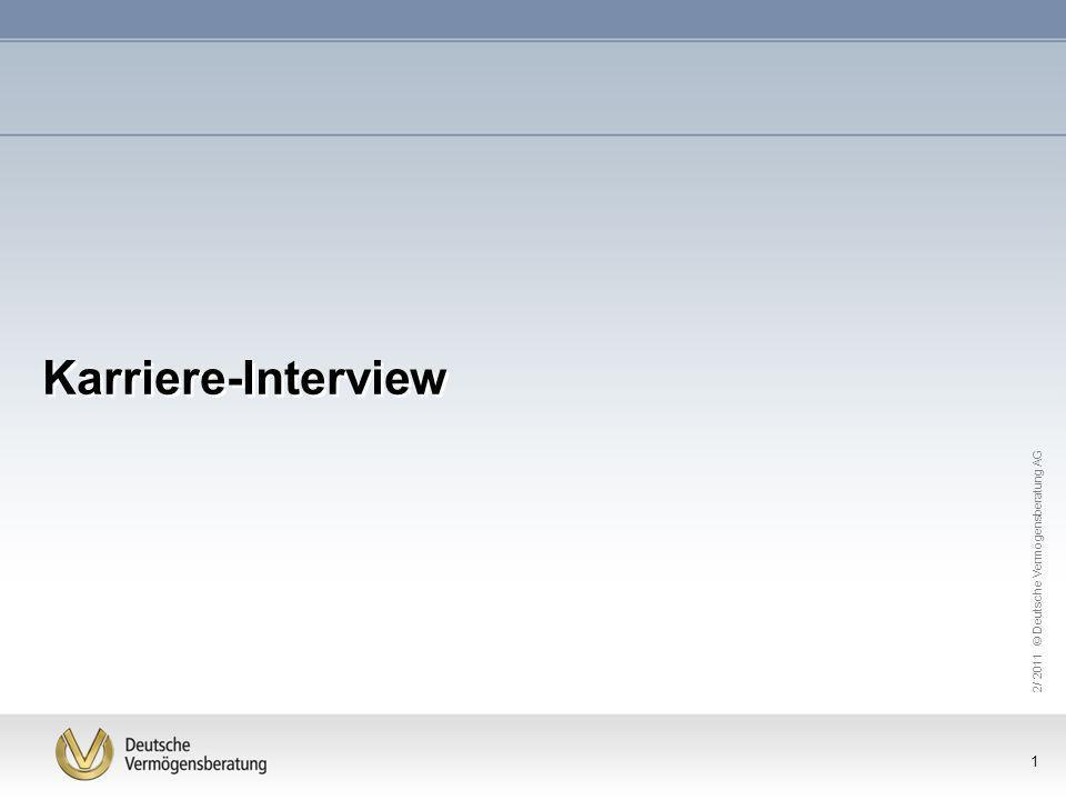 2/ 2011 © Deutsche Vermögensberatung AG 1 Karriere-Interview