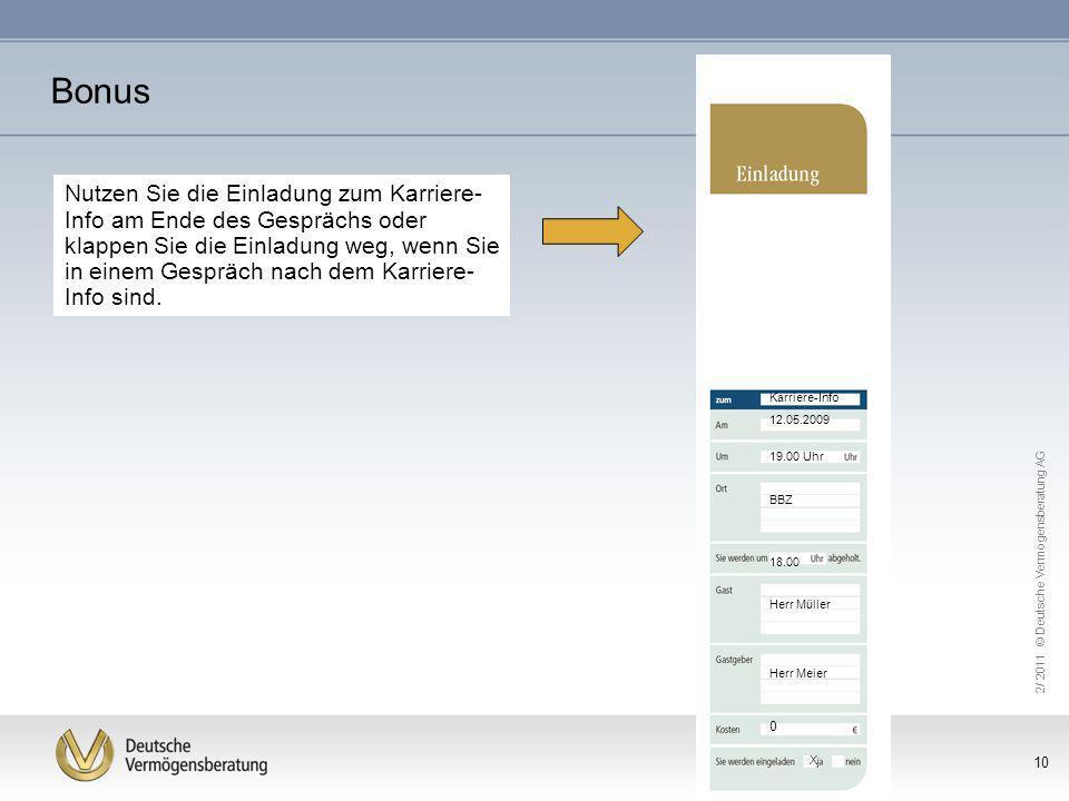 2/ 2011 © Deutsche Vermögensberatung AG 10 Bonus Nutzen Sie die Einladung zum Karriere- Info am Ende des Gesprächs oder klappen Sie die Einladung weg,