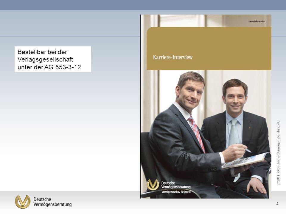 2/ 2011 © Deutsche Vermögensberatung AG 4 Bestellbar bei der Verlagsgesellschaft unter der AG 553-3-12