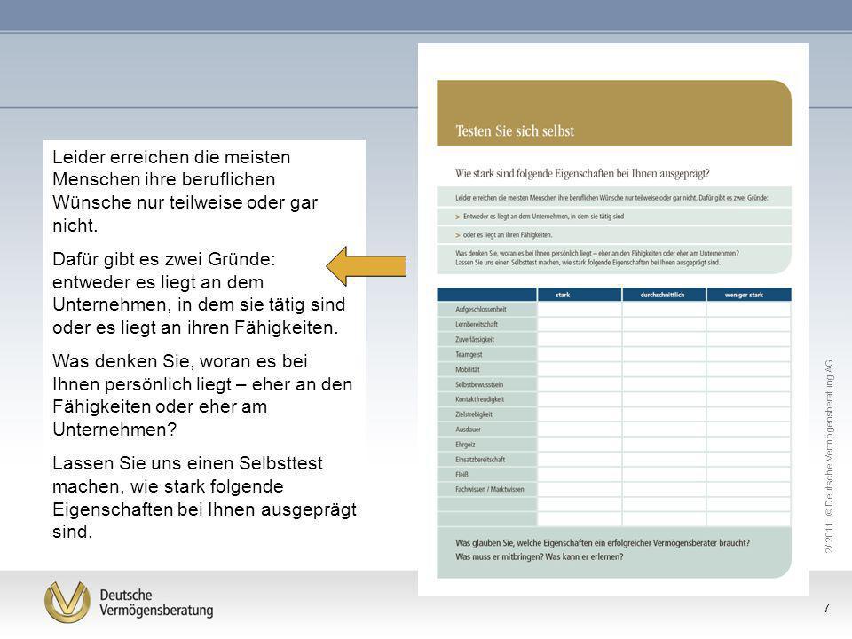 2/ 2011 © Deutsche Vermögensberatung AG 7 Leider erreichen die meisten Menschen ihre beruflichen Wünsche nur teilweise oder gar nicht. Dafür gibt es z