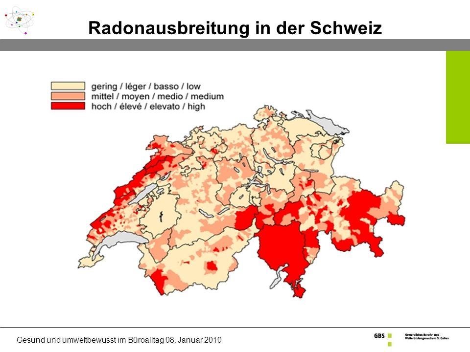 Gesund und umweltbewusst im Büroalltag 08. Januar 2010 Radonausbreitung in der Schweiz