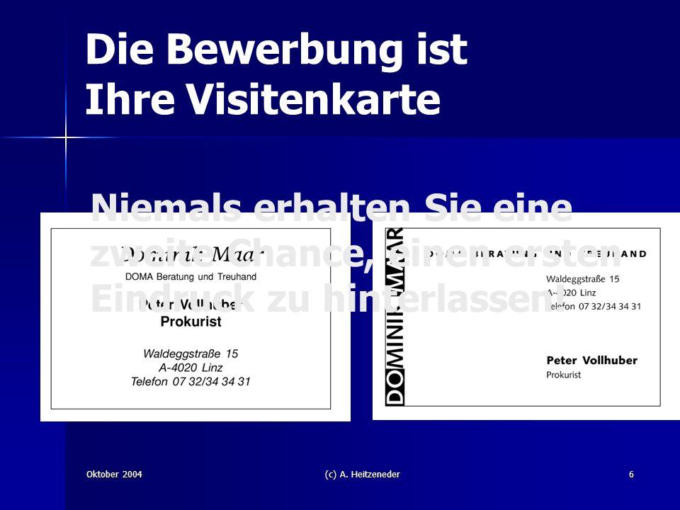 Oktober 2004(c) A.Heitzeneder17 Das Foto Unterschätze nie die Macht des Bildes.